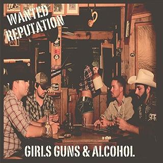 Wanted Reputation Girls Guns & Alcohol Usa Import Cd Nuevo