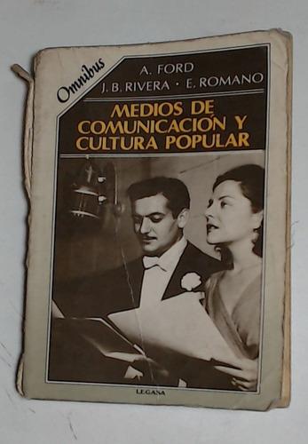 Medios De Comunicacion Y Cultura Popular - Ford, Rivera Y Ot
