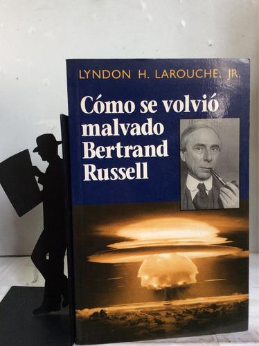 Cómo Se Volvió Malvado Bertrand Russell