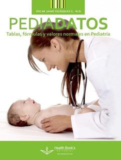 Pediadatos Tablas, Fórmulas Y Valores Normales En Pediatría