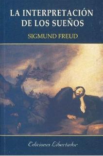La Interpretación De Los Sueños - Sigmund Freud