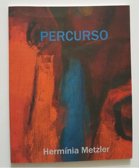 Percurso. Hermínia Metzler