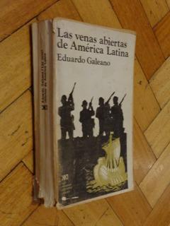 Las Venas Abiertas De América Latina. Eduardo Galeano