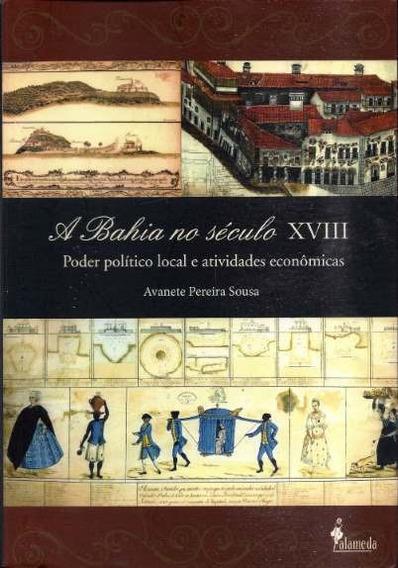 A Bahia No Século Xviii: Poder Político Local E Atividades E