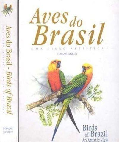 Aves Do Brasil: Uma Visao Artistica (avis Brasilis)