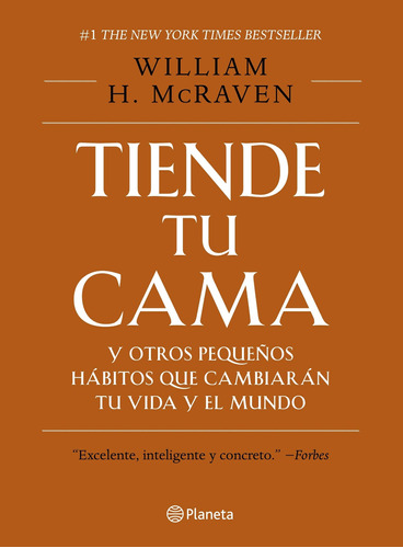 Tiende Tu Cama Y Otros Pequeños Hábitos William H. Mcraven