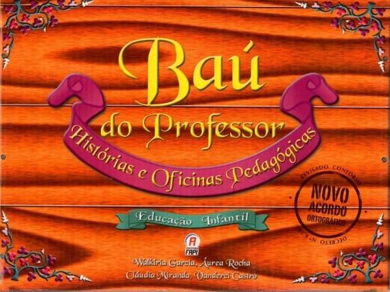 Coleção Baú Do Professor - Histórias E Oficinas Pedagógicas