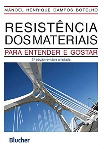Resistência Dos Materiais: Para Entender E Gostar