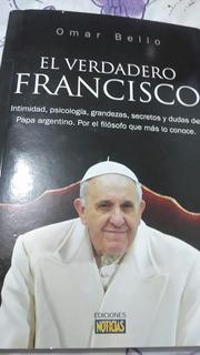 Libro El Verdadero Francisco -omar Bello