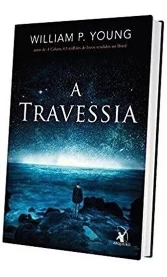Livro - A Travessia, Autor William P. Young - Novo Lacrado