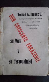 Don Crescente Errázuriz - Tomás Ibáñez S. Historia Chile1938
