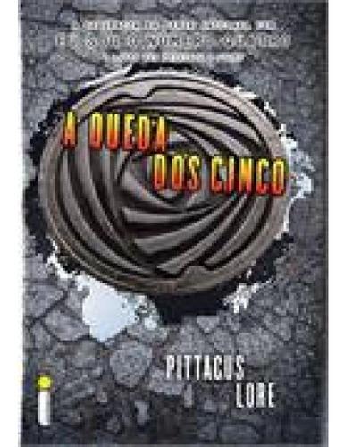 Livro - A Queda Dos Cinco: Série Os Legados De Lorien Vol. 4