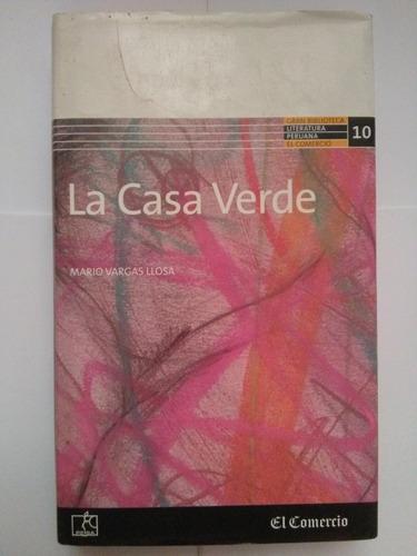 La Casa Verde Mario Vargas Llosa El Comercio