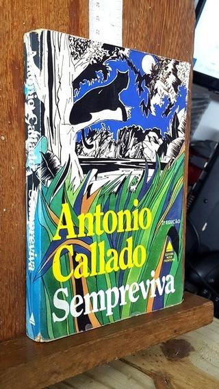 Sempreviva - Antônio Callado