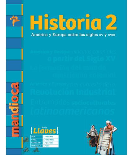 Historia 2 Serie Llaves - Editorial Mandioca