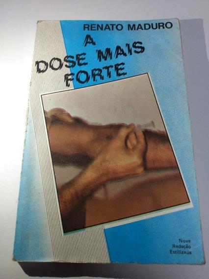 Livro A Dose Mais Forte Renato Maduro Nona Edição