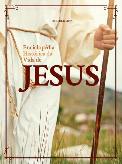 Enciclopedia Historica Da Vida De Jesus Ed. Pae