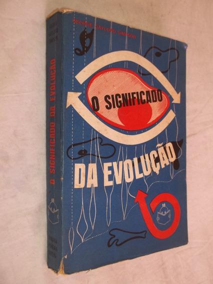Livro - O Significado Da Evolução - George Gaylord Simpson
