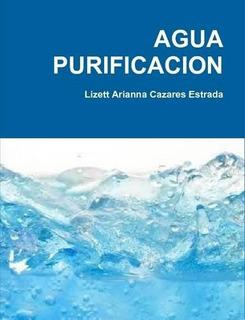 Libro : Agua Purificacion - Cazares Estrada, Lizett Arianna