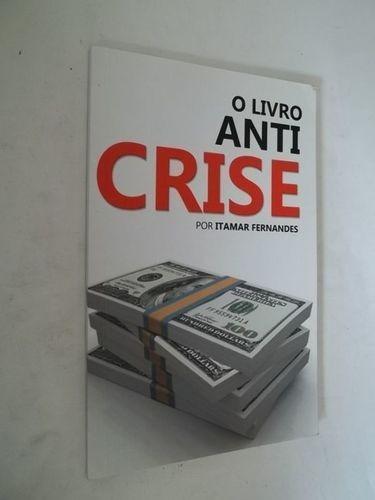 Livro O Livro Anti Crise Itamar Fernandes