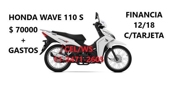 Moto Honda Wave 110s $ 20000 + Cuotas Ahora 12/18 C/tarjeta