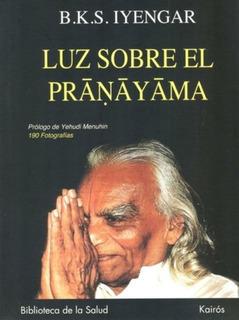 Luz Sobre El Pranayama, B.k.s Iyengar, Kairós