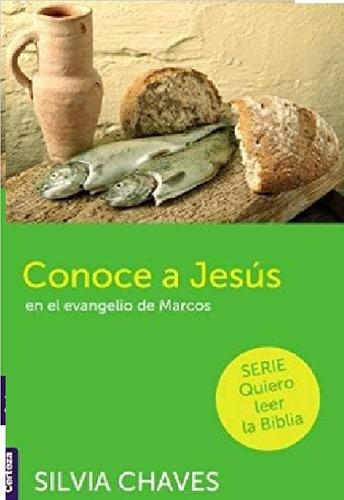 Imagen 1 de 2 de Conoce A Jesus En El Evangelio De Marcos, Silvia Chaves