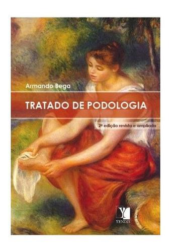 Imagem 1 de 1 de Livro Tratado De Podologia - Armando Bega