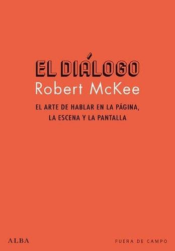 Imagen 1 de 3 de El Diálogo - Tapa Dura, Robert Mckee, Alba