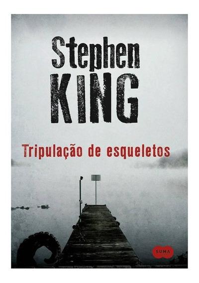Livro Tripulação De Esqueletos - Stephen King - Lacrado