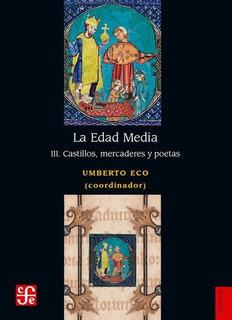 La Edad Media 3 - Castillos Mercaderes Y Poetas, Eco, Fce