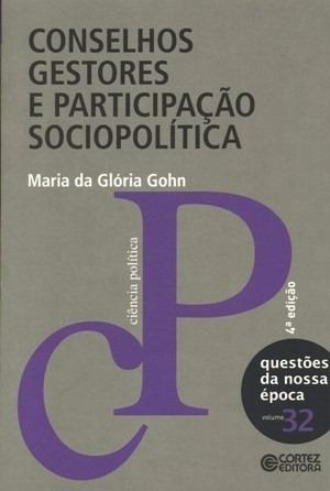 Conselhos Gestores E Participação Sociopolítica - Vol. 32 -