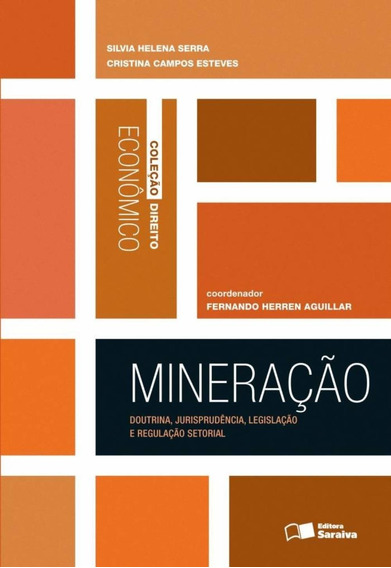 Mineração - Doutrina, Jurisprudência, Legislação E Regu
