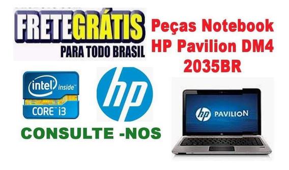 Peças Notebook Hp Pavilion Dm4 2035br