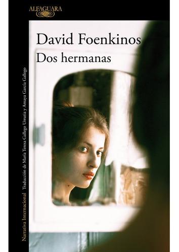 Imagen 1 de 2 de Dos Hermanas. David Foenkinos. Alfaguara