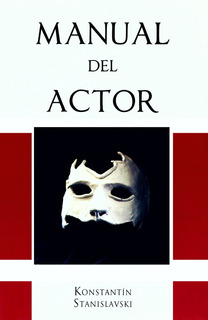 Manual Del Actor - Konstantín Stanislavski - Tomo