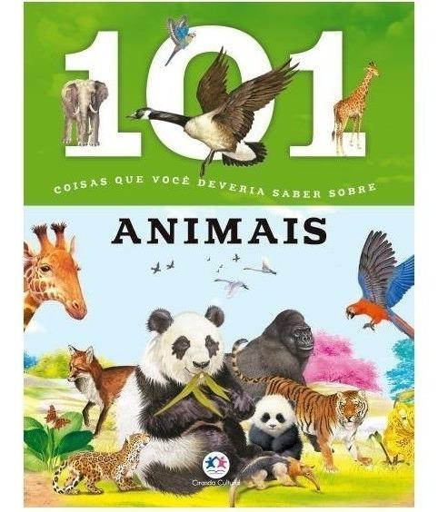 Livro 101 Coisas Que Você Deveria Saber Sobre Animais