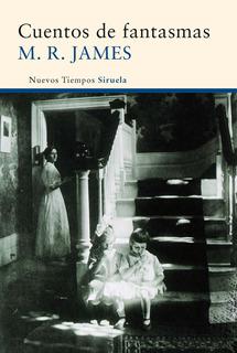 Cuentos De Fantasmas, M.r. James, Siruela