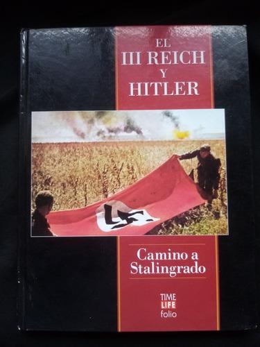 Camino A Stalingrado. Time, Life. El Iii Reich Y Hitler