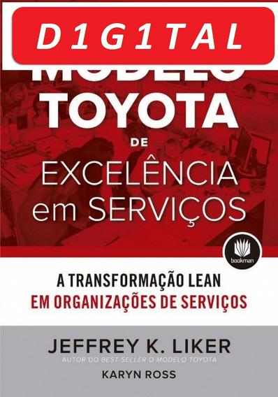 O Modelo Toyota De Excelência Em Serviços: A Transformação L