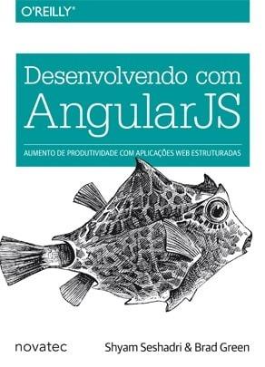 Desenvolvendo Com Angularjs - Shyam Seshadri & Brad Green