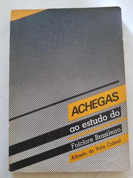 Achegas Ao Estudo Do Folclore Brasileiro. Alfredo Do Vale Ca