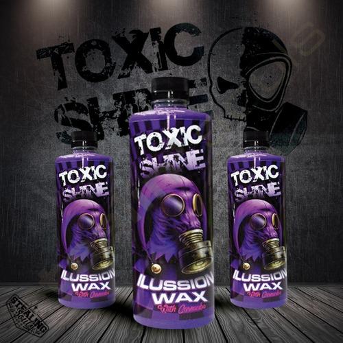 Imagen 1 de 6 de Toxic Shine | Ilussion Wax With Carnauba | Quick Detailer