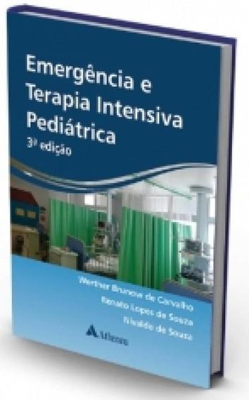 Emergencia E Terapia Intensiva Pediatrica - Atheneu