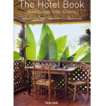 The Hotel Book - Great Escapes South America