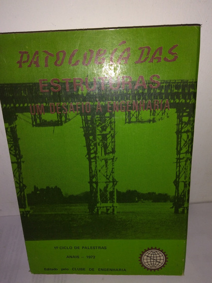 Patologia Das Estruturas Um Desafio A Engenharia Clube De En