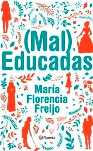 Mal Educadas / Maleducadas Maria Freijo (entrega Inmediata)
