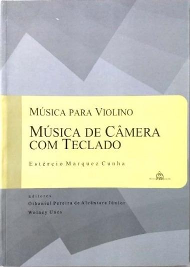 Música Para Violino: Música De Câmera Com Teclado - Estércio
