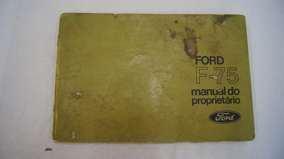 Livrete Manual Do Proprietário F-75 Ford