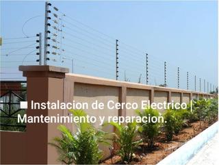 Instalación De Cerco Eléctrico   Mantenimiento Y Reparación